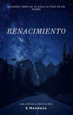 La vida en un sueño: Renacimiento by EngelyM