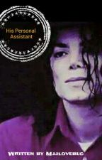 (18+) His Personal Assistant (Complete)  by mjjlovebug
