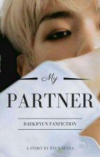 My Partner [Baekhyun Facfiction] PRIVATE ✅ by Byun_Senna