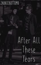 After All These Years [ZARRY] by zayniebottoms
