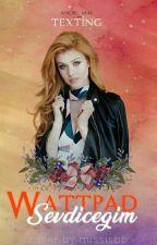 Wattpad Sevdiceğim (Tamamlandı) by anor_mal