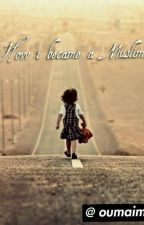 How I Became Muslim... by oumaima150