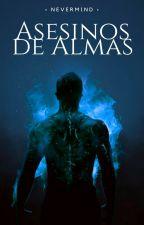 Asesinos De Almas by NeverMind_BTS