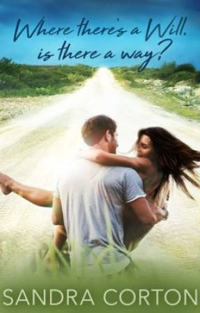Where there's a Will, is there a way? (COMING SOON) by SandraCorton