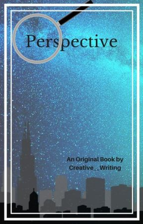 Perspective by Creative__Writing