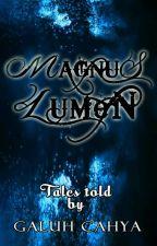 Magnus Lumen (TAMAT) by GaluhCahya8