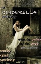 A Cinderella Story by Only_Girl_writer