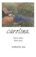 carolina. || harry styles.✔️ by iwanttobeurana