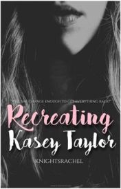Recreating Kasey Taylor by knightsrachel