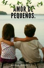 Amor de pequeños. by Majo22ramirez