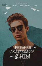 Between Skateboards and Him || #NobelAwards2018 #Colours2k18 #PlatinAward19 by johannarsk