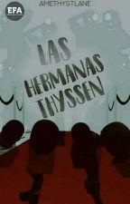Las hermanas Thyssen by AMETHYSTLANE