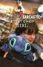 A Blog Of A Sarcastic And Broken Girl by ElisaLoveStory
