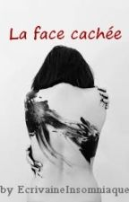 La face cachée by EcrivaineInsomniaque