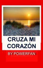CRUZA MI CORAZÓN (adaptación CLEXA) by powerfan23
