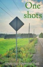 One shots by loveme_loveme_not