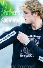 My Brother's Roommate|Logan Paul Fanfiction by Ayala_belieber12