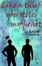 Like A Thief You Stole My Heart by Qatarcookie