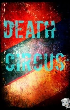 Death Circus (On Hold) by symmetryOtaku