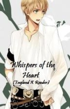 Whispers of the Heart (England X Reader) by Kibbles518