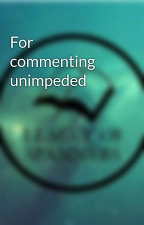 For commenting unimpeded by LeagueOfSpammers