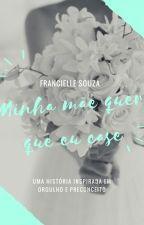 Minha mãe quer que eu case by OliveiraeSouza