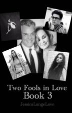 Two Fools in Love: Book 3 by JessicaLangeLove