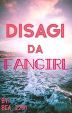 Disagi da fangirl ❤️ by bea_2291