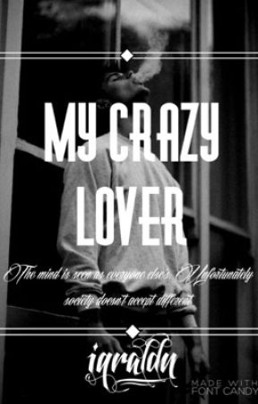 My Crazy Lover {Completed} by iqra_ldn