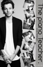 The piano teacher. -The story. (Louis Tomlinson) by directionerpayne18