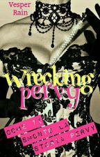 Wrecking Pervy - Come ti smonto la storia pervy by Vesper_Rain