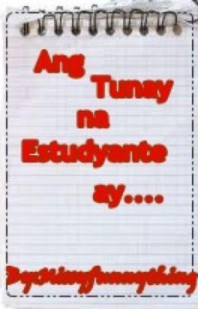 Ang Tunay na Estudyante ay....... by missyfunnything