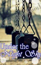 Under the Night Sky [One Shot Story] by ballpenNimayi