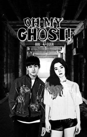 Oh My Ghost!💀 by Kai_4-ever