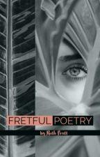 fretful poetry•🌹 by rainfoll