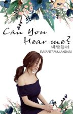 Can You Hear Me? by EviSafitriWulandari
