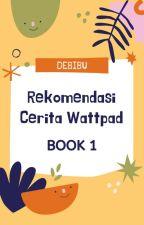 Rekomendasi Cerita Wattpad by debycrizaal