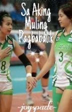 Sa Aking Muling Pagbabalik by carleeeenngggg