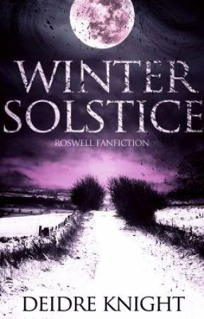 Winter Solstice (Roswell Fanfiction) by Deidreknight