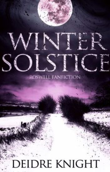 Winter Solstice (Roswell Fanfiction)