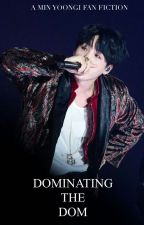 Dominating The Dom by minyoongisarmy