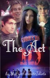 The Act by MyFiveFavoriteIdiots