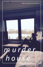 murder house ➳ luke hemmings [FINISHED] by cybercait