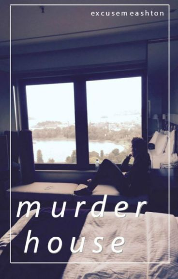 murder house ➳ luke hemmings [FINISHED]