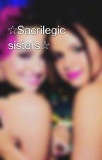 ☆Sacrilegic sisters☆ by swagoreos
