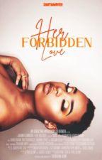 Her Forbidden Love by ShayThaWriter