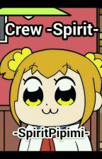 🎀Crew -Spirit-🎀 by -SpiritPipimi-