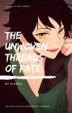 『The Unwøven Threads øf Fate』 by -uchihaa
