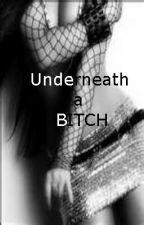 Underneath a bitch by stupidlycrazy