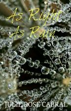 As Right As Rain [The Atty's Awards 2012] by JulieRoseCabral